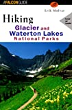 Hiking Glacier and Waterton Lakes National Parks (rev) (Regional Hiking Series)