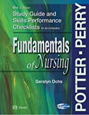 Study Guide for Fundamentals of Nursing by Patricia A. Potter RN MSN PhD FAAN