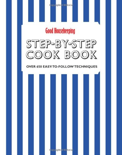 good-housekeeping-step-by-step-cookbook-over-650-easy-to-follow-techniques-ghk