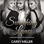 Switching Lanes: A Mother Daughter Love Triangle | Carey Miller