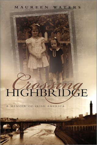 Crossing Highbridge: A Memoir of Irish America (Irish...