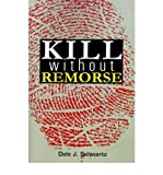 img - for { [ KILL WITHOUT REMORSE ] } Schwartz, Dale J ( AUTHOR ) Jun-01-2001 Paperback book / textbook / text book