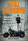 img - for Still Standing: When You Have Every Reason To Give Up, Keep Going book / textbook / text book