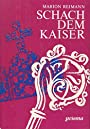Schach dem Kaiser - Marion Reimann