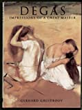 Degas: Impressions of a Great Master (0831757795) by Gruitrooy, Gerhard