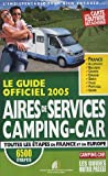 echange, troc Svend Meyzonnier, Collectif - Aires de services Camping-Car : Le Guide officiel 2005
