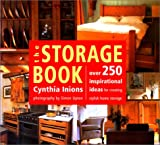 The Storage Book: Over 250 Inspirational Ideas for Creating Stylish Home Storage
