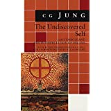 The Undiscovered Self: With Symbols and the Interpretation of Dreams ~ Carl Gustav Jung