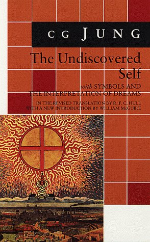 The Undiscovered Self: With Symbols and the Interpretation of Dreams