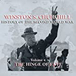 Winston S. Churchill: The History of the Second World War, Volume 4 - The Hinge of Fate | Winston S. Churchill