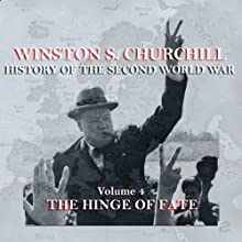 Winston S. Churchill: The History of the Second World War, Volume 4 - The Hinge of Fate | Livre audio Auteur(s) : Winston S. Churchill Narrateur(s) : Michael Jayston