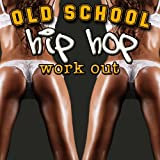 Old School Hip Hop Workout (Re-Recorded / Remastered Versions)