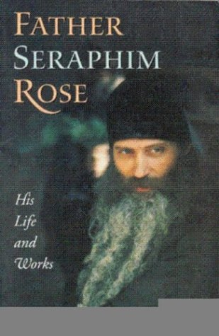 Father Seraphim Rose: His Life and Works, HIEROMONK DAMASCENE