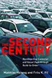 img - for The Second Century: Reconnecting Customer and Value Chain through Build-to-Order Moving beyond Mass and Lean Production in the Auto Industry book / textbook / text book