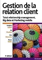 Gestion de la relation client : Total relationship management, Big data et marketing mobile
