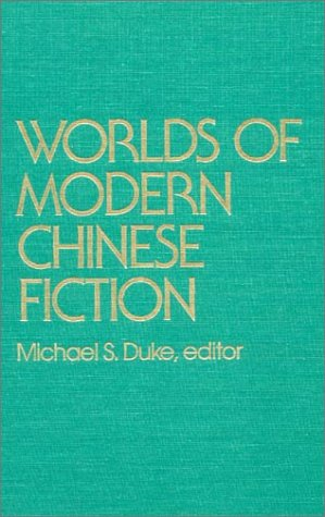 World of Modern Chinese Fiction: Short Stories and...