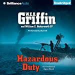 Hazardous Duty: Presidential Agent Series, Book 8 (       UNABRIDGED) by W.E.B. Griffin, William E. Butterworth Narrated by Dick Hill
