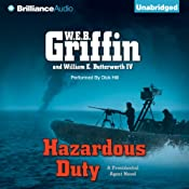 Hazardous Duty: Presidential Agent Series, Book 8 | W.E.B. Griffin, William E. Butterworth