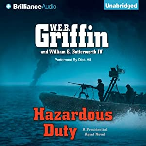 Hazardous Duty: Presidential Agent Series, Book 8 | [W.E.B. Griffin, William E. Butterworth]
