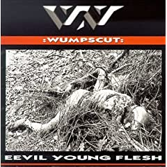 Wumpscut - Eevil Young Flesh