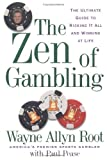 The Zen of Gambling: Lessons from the Worlds Greatest Gambler