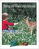 img - for Sharing the World With Animals (Zoobooks Series) book / textbook / text book
