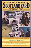 img - for Great Cases of Scotland Yard, Volume One (1): THOMAS NEILL, CREAM, POISONER; FLANNEL FOOT; STRANGE CASE OF STANLEY SETTY; PORTLAND SPY CASE; STEALING OF MURIEL MCKAY book / textbook / text book