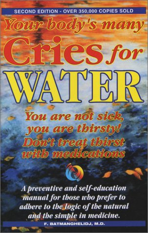 Image for Your Bodys Many Cries for Water : You Are Not Sick, You Are Thirsty