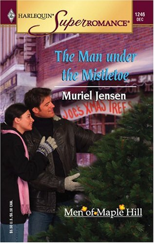 Image for The Man under the Mistletoe : The Men of Maple Hill (Harlequin Superromance No. 1246)