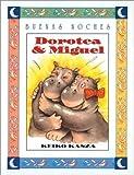 Dorotea & Miguel (Spanish Edition)