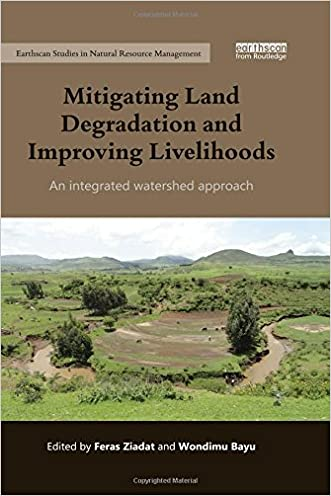 Mitigating Land Degradation and Improving Livelihoods: An Integrated Watershed Approach (Earthscan Studies in Natural Resource Management)