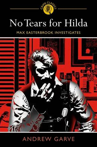 No Tears for Hilda: Max Easterbrook Investigates