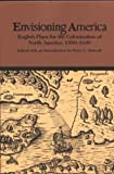 Envisioning America: English Plans for the Colonization of North America, 1580-1640 (Bedford Cultural Editions Series)