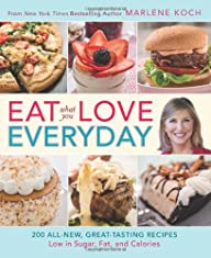 Eat What You Love–Everyday!: 200 All…