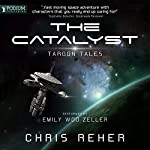 The Catalyst: Targon Tales, Book 1 | Chris Reher