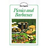 PICNICS AND BARBECUES: Cooking with Bon Appetit (200 Outstanding Recipes from America's most popular Food and Entertaining Magazine)by Cooking with Bon Appetit