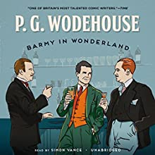 Barmy in Wonderland (       UNABRIDGED) by P. G. Wodehouse Narrated by Simon Vance