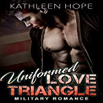 Uniformed Love Triangle: Military Romance | Kathleen Hope