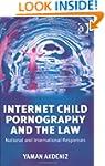 Internet Child Pornography and the La...