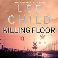 Killing Floor: Jack Reacher 1 Hörbuch von Lee Child Gesprochen von: Dick Hill
