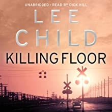 Killing Floor: Jack Reacher 1 Audiobook by Lee Child Narrated by Dick Hill