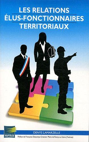 Les relations élus-fonctionnaires territoriaux