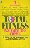 Total Fitness in 30 Minutes a Week: Total Fitness in 30 Minutes a Week