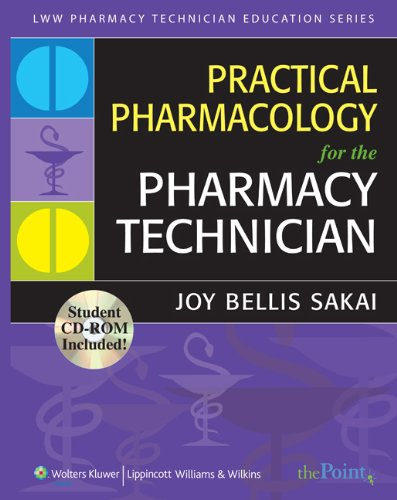 Practical Pharmacology for the Pharmacy Technician (Lww...