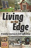 Living on the Edge: A Familys Journey to Self-Sufficiency