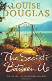 Louise Douglas The Secrets Between Us