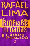 img - for Fantasias Urbanas - A cidade perdida (Portuguese Edition) book / textbook / text book