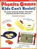 Phonics Games Kids Can't Resist by Ramsey, Michelle published by Scholastic US (2007)