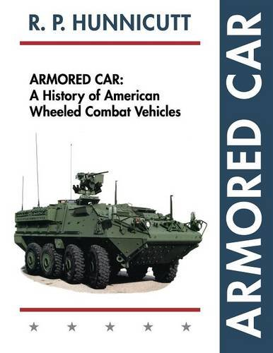 Armored Car: A History of American Wheeled Combat Vehicles