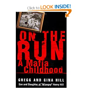 On the Run: A Mafia Childhood Gregg Hill and Gina Hill